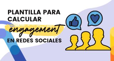 VN Fórmula para calcular engagement en redes sociales y CTR [plantillas]