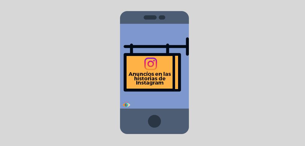 Guía Instagram Ads Stories | Cómo hacer anuncios en las historias de Instagram