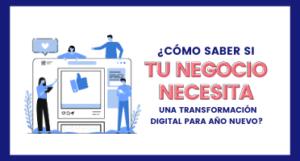 Copy of VN ¿Cómo saber si tu negocio necesita una transformación digital para año nuevo_