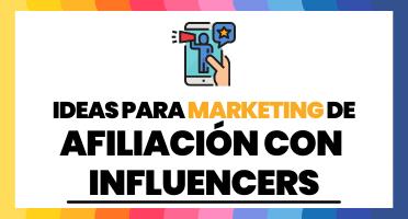 VN - Ideas para marketing de afiliación con influencers